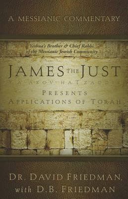 James the Just - Presents Applications of the Torah (Paperback): David Friedman