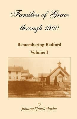 Families of Grace - Remembering Radford, Volume I (Paperback): Joanne Spiers Moche