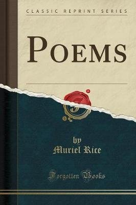 Poems (Classic Reprint) (Paperback): Muriel Rice