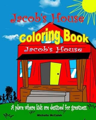 Jacob's House Coloring Book (Paperback): Michelle McCaleb