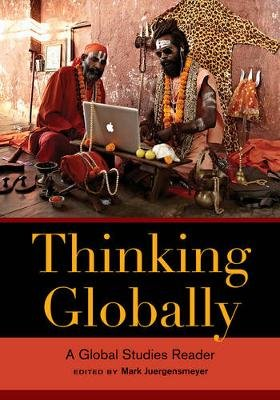 Thinking Globally - A Global Studies Reader (Paperback): Mark Juergensmeyer