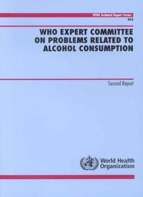 WHO Expert Committee on Problems Related to Alcohol Consumption - Second Report (Paperback): World Health Organization