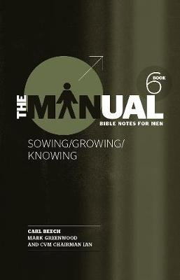 Manual Book 6 - Sowing/Knowing/Growing (Paperback): Carl Beech