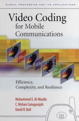 Video Coding for Mobile Communications - Efficiency, Complexity and Resilience (Electronic book text, New ed.): Mohammed...