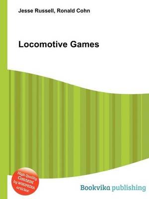 Locomotive Games (Paperback): Jesse Russell, Ronald Cohn