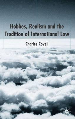 Hobbes, Realism and the Tradition of International Law (Hardcover, New): Charles Covell