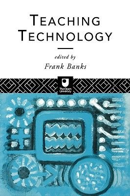 Teaching Technology (Paperback, New): Frank Banks