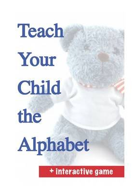 Teach Your Child the Alphabet (Electronic book text): Ron Taylor