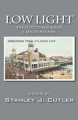Low Light - Birth of Organized Crime in Jazz Age Atlantic City (Paperback): Stan Cutler