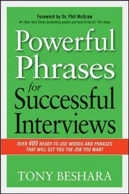 Powerful Phrases for Successful Interviews: Over 400 Ready-to-Use Words and Phrases That Will Get You the Job You Want - Over...