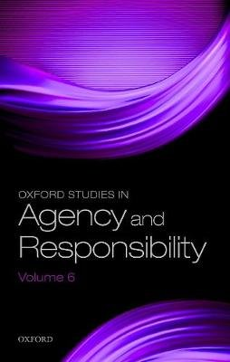 Oxford Studies in Agency and Responsibility Volume 6 (Paperback): David Shoemaker