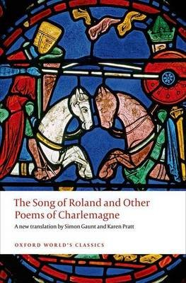 The Song of Roland and Other Poems of Charlemagne (Paperback): Simon Gaunt, Karen Pratt