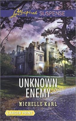 Unknown Enemy (Large print, Paperback, Large type / large print edition): Michelle Karl