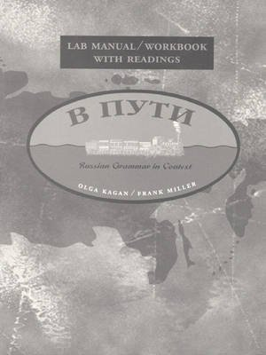 Russian Grammar in Context - Lab/workbook with Readings (Paperback): Olga E. Kagan, F.J. Miller