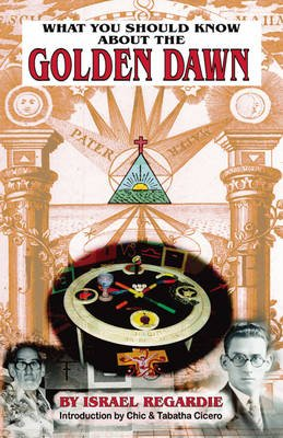 What You Should Know About the Golden Dawn (Paperback, 6th Revised edition): Israel Regardie