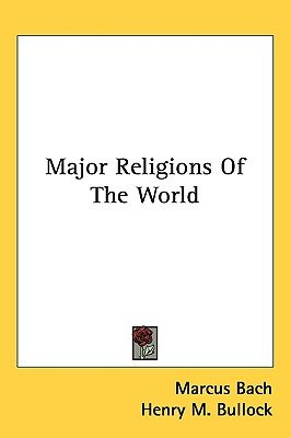 Major Religions of the World (Hardcover): Marcus Bach