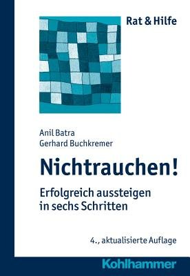 Nichtrauchen! - Erfolgreich Aussteigen in Sechs Schritten (German, Paperback, 4th): Anil Batra, Gerhard Buchkremer