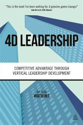 4D Leadership - Competitive Advantage Through Vertical Leadership Development (Paperback): Alan Watkins