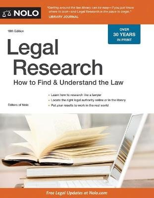 Legal Research - How to Find & Understand the Law (Paperback, 18th Eightteenth ed.): Stephen Elias, editors of Nolo