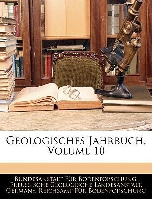 Geologisches Jahrbuch, Zehnter Band (German, Large print, Paperback, large type edition): Bundesanstalt Fr Bodenforschung,...