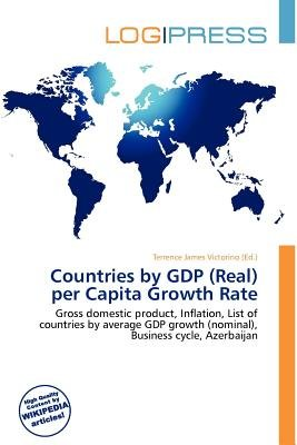 Countries by Gdp (Real) Per Capita Growth Rate (Paperback): Terrence James Victorino