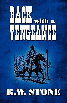 Back with a Vengeance (Paperback): R. W. Stone