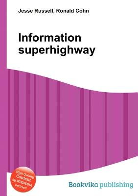 Information Superhighway (Paperback): Jesse Russell, Ronald Cohn