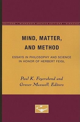 Mind, Matter, and Method - Essays in Philosophy and Science in Honor of Herbert Feigl (Paperback, Minnesota Archi): Paul K....