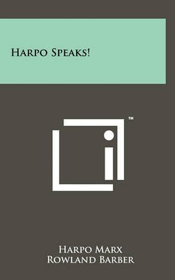 Harpo Speaks! (Hardcover): Harpo Marx, Rowland Barber
