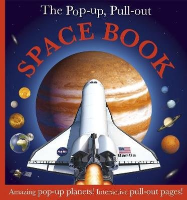 The Pop-up, Pull-out Space Book - Amazing Pop-Up Planets! Interactive Pull-Out Pages! (Hardcover): Dk