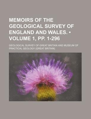 Memoirs of the Geological Survey of England and Wales. (Volume 1, Pp. 1-296) (Paperback): Geological Survey of Great Britain