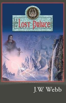 The Lost Prince (Paperback): J.W. Webb