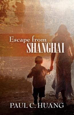 Escape from Shanghai (Paperback): Paul C. Huang