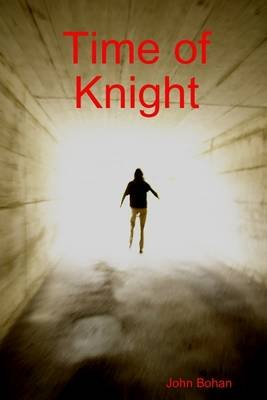 Time of Knight (Electronic book text): John Bohan