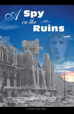 A Spy in the Ruins (Electronic book text): Christopher Bernard