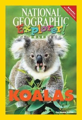 Explorer Books (Pathfinder Spanish Science: Animals): Koalas (Paperback): National Geographic Learning, Sandra Markle