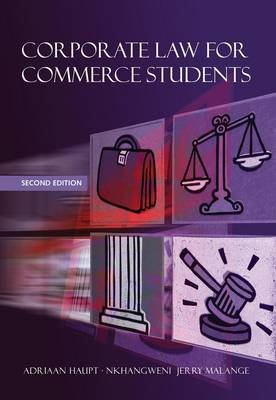 Corporate law for commerce students (Paperback, 2nd ed): Adriaan Haupt, Nkhangweni Jerry Malange