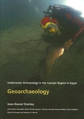 Geoarchaeology - Underwater Archaeology in the Canopic region in Egypt (Hardcover): Jean-Daniel Stanley