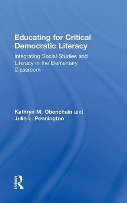 Educating for Critical Democratic Literacy - Integrating Social Studies and Literacy in the Elementary Classroom (Hardcover):...