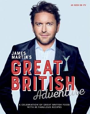 James Martin's Great British Adventure (Hardcover): James Martin