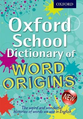 Oxford School Dictionary of Word Origins (Paperback): John Ayto