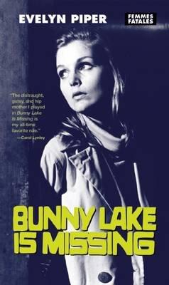 Bunny Lake is Missing (Paperback, 1st Feminist Press ed): Evelyn Piper