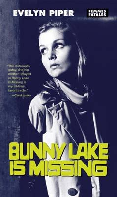 Bunny Lake is Missing (Paperback, 1st Feminist Press ed): Evelyn Piper
