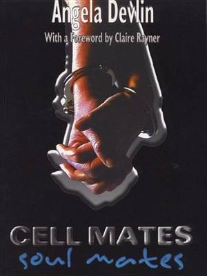 Cell Mates/Soul Mates: Stories of Prison Relationships (Electronic book text): Angela Devlin