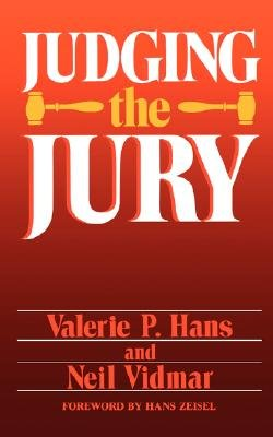 Judging The Jury (Paperback): Valerie P. Hans, Neil Vidmar