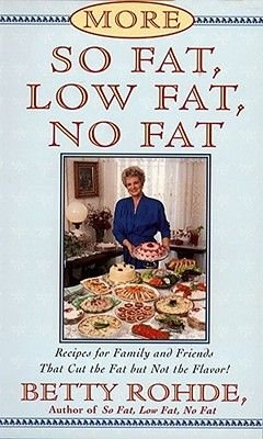 More So Fat, Low Fat, No Fat For Family and Friends - Recipes for Family and Friends That Cut the Fat but Not the Flavor...