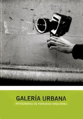 Galeria Urbana (Spanish, Paperback, illustrated edition): Fernando Maquieira
