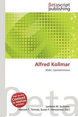 Alfred Kollmar (German, Paperback): Lambert M. Surhone, Mariam T. Tennoe, Susan F. Henssonow