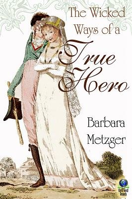 The Wicked Ways of a True Hero (Electronic book text): Barbara Metzger