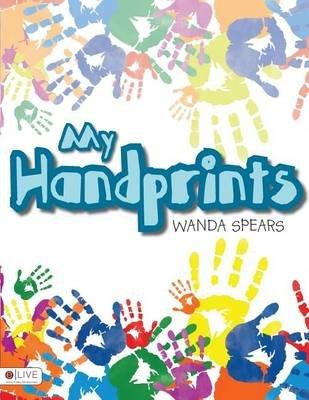 My Handprints (Paperback): Wanda Spears